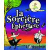 La Sorcière Ephémère - Festival Off Avignon 2018
