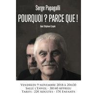 Nouveau spectacle de Serge Papagalli : Pourquoi ? Parceque !
