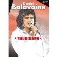 Daniel Balavoine ... Vivre ou survivre